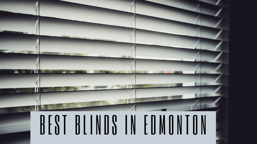 Best Blinds in Edmonton