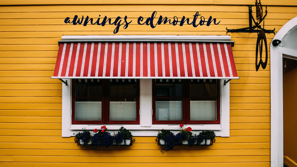 Best Awnings in Edmonton