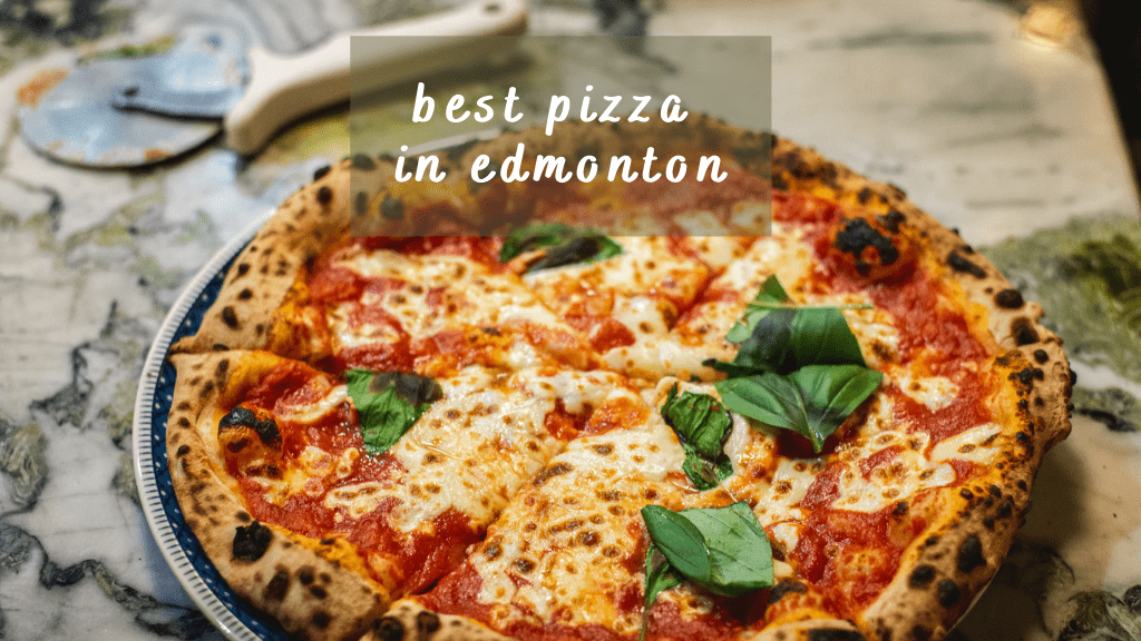 Best Pizzas in Edmonton