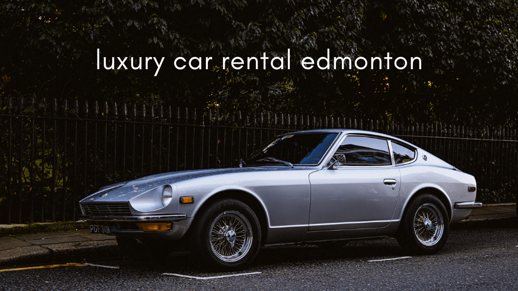 Best Luxury Car Rental in Edmonton