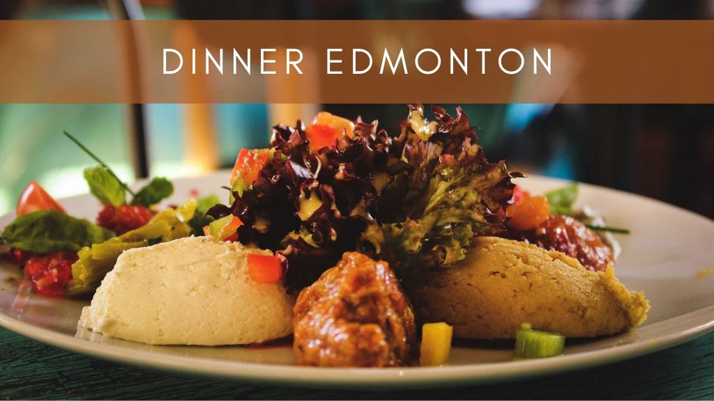 Best Dinners in Edmonton